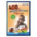 400 de retete culinare pentru copilul tau(0-3 ani)