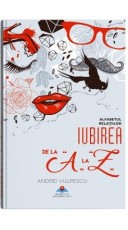Iubirea de la A la Z - alfabetul relatiilor