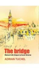 The Bridge - Memorii din timpuri si locuri diverse