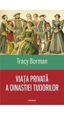 Viata privata a dinastiei Tudorilor