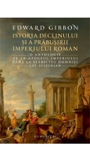 Istoria declinului si a prabusirii Imperiului Roman