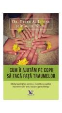 Cum ii ajutam pe copii sa faca fata traumelor