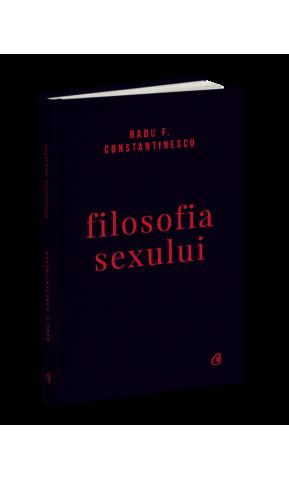 Filosofia sexului. Editie necenzurata