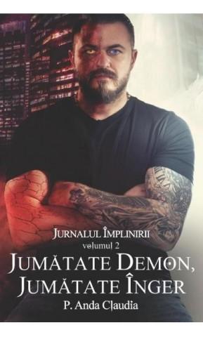 Jurnalul implinirii vol.2: Jumatate demon, jumatate inger