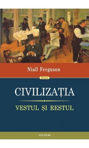 Civilizatia. Vestul si Restul