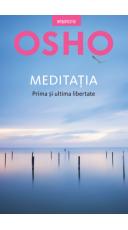 Meditatia. Prima si ultima libertate
