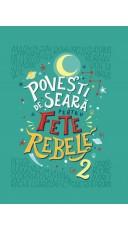 Povesti de seara pentru fete rebele. Vol. 2