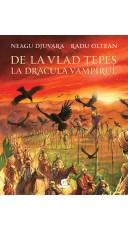 De la Vlad Tepes la Dracula...