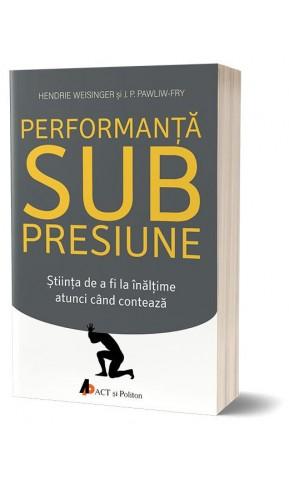 Performanta sub presiune
