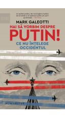 Hai sa vorbim despre Putin!