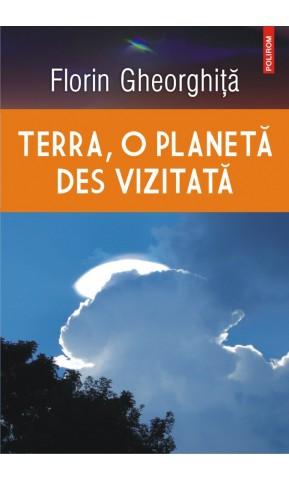 Terra, o planeta des vizitata