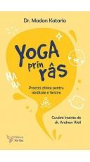 Yoga prin ras. Practici...